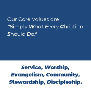 "Our Core Values: ""Simply What Every Christian Should Do"": Service, Worship, Evangelism, Community, Stewardship, Discipleship."